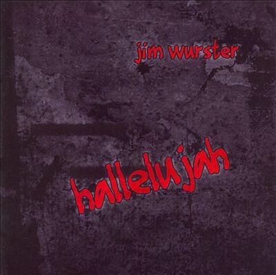 Jim Wurster - Hallelujah
